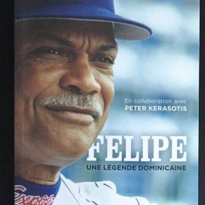 Autobiographie de Felipe Alou signé par Jacques Doucet et Felipe Alou.